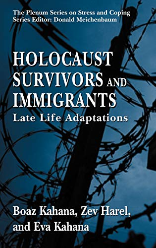 9780387229720: Holocaust Survivors And Immigrants: Late Life Adaptations
