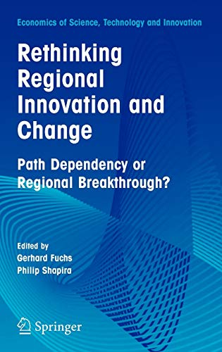 9780387230016: Rethinking Regional Innovation and Change: Path Dependency or Regional Breakthrough (Economics of Science, Technology and Innovation)