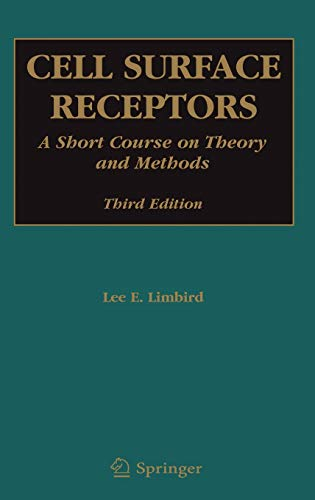 Cell Surface Receptors: A Short Course on: Limbird, Lee E.