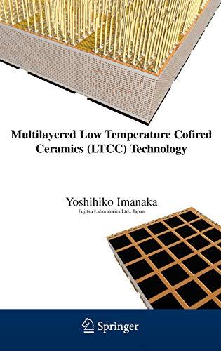 Multilayered Low Temperature Cofired Ceramics (LTCC) Technology: Yoshihiko Imanaka