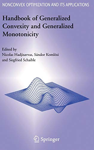 9780387232553: Handbook of Generalized Convexity and Generalized Monotonicity (Nonconvex Optimization and Its Applications)
