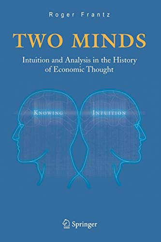 9780387232560: Two Minds: Intuition and Analysis in the History of Economic Thought