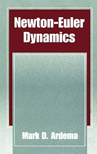 Newton-Euler Dynamics: Mark D. Ardema