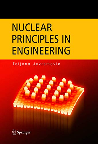 Nuclear Principles In Engineering: Jevremovic T.