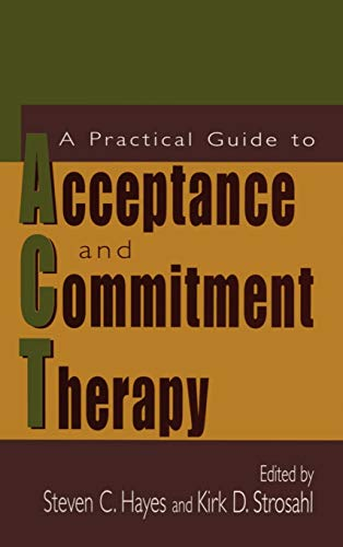 A Practical Guide to Acceptance and Commitment