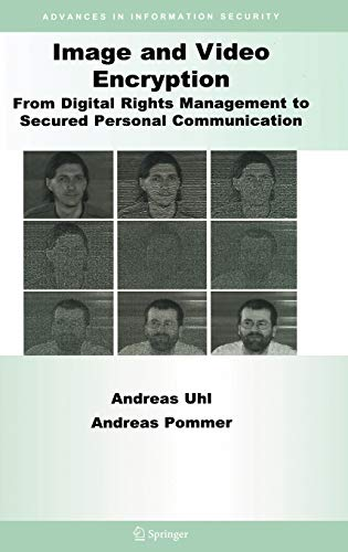 Image and Video Encryption: From Digital Rights: Andreas Uhl, Andreas