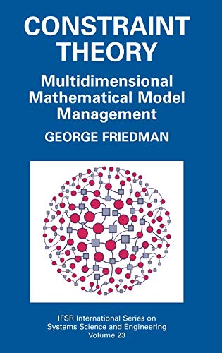 9780387234182: Constraint Theory: Multidimensional Mathematical Model Management (IFSR International Series in Systems Science and Systems Engineering)