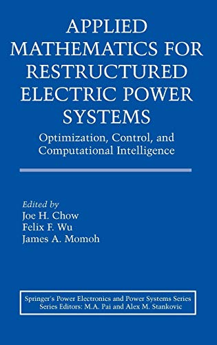 Applied Mathematics for Restructured Electric Power Systems: Optimization, Control, and ...