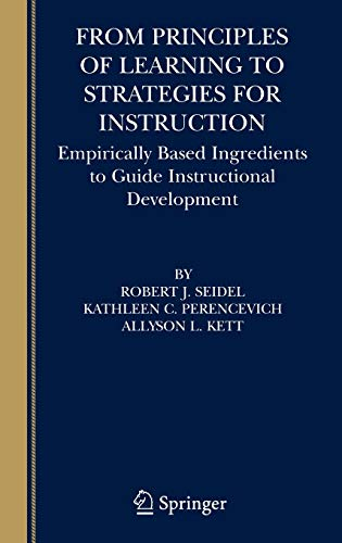 9780387234762: From Principles of Learning to Strategies for Instruction: Empirically Based Ingredients to Guide Instructional Development