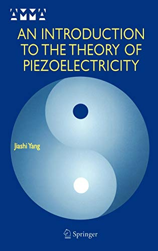 An Introduction to the Theory of Piezoelectricity: Jiashi Yang