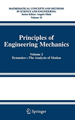 9780387237046: Principles of Engineering Mechanics: Volume 2 Dynamics -- The Analysis of Motion (Mathematical Concepts and Methods in Science and Engineering)