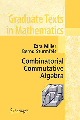 9780387237077: Combinatorial Commutative Algebra (Graduate Texts in Mathematics)