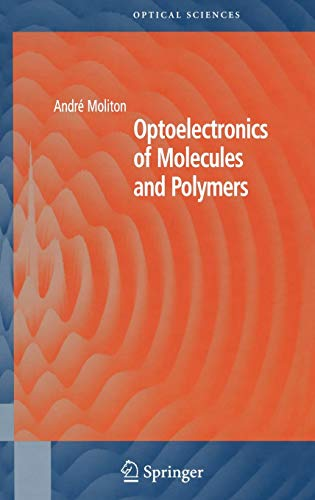 Optoelectronics of Molecules and Polymers: Andre Moliton