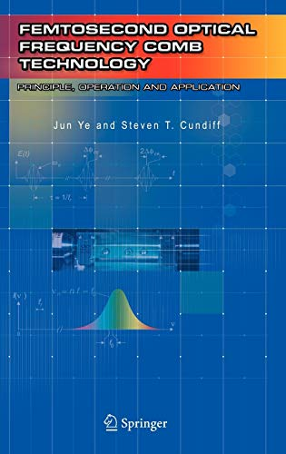 9780387237909: Femtosecond Optical Frequency Comb: Principle, Operation and Applications