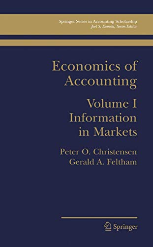 9780387239323: Economics of Accounting: Information In Markets: Volume 1 (Springer Series in Accounting Scholarship)