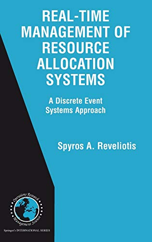 Real-Time Management of Resource Allocation Systems: A Discrete Event Systems Approach (Hardback): ...
