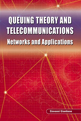 9780387240657: Queuing Theory And Telecommunications: Networks And Applications