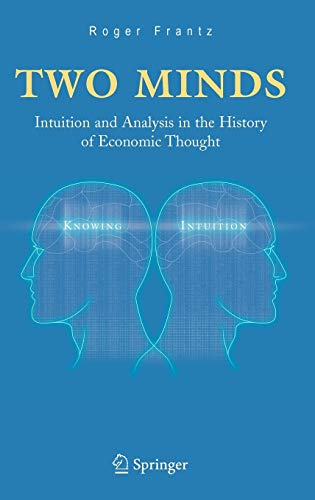 9780387240695: Two Minds: Intuition and Analysis in the History of Economic Thought
