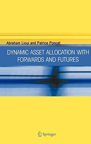 Dynamic Asset Allocation with Forwards and Futures: Lioui, Abraham, Poncet,
