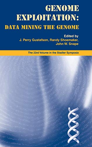 9780387241234: Genome Exploitation: Data Mining the Genome (Stadler Genetics Symposia Series)
