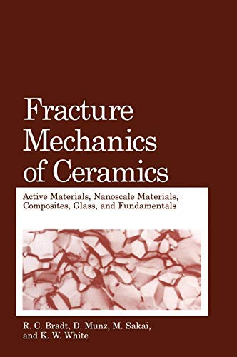 Fracture Mechanics of Ceramics: Ken W. White