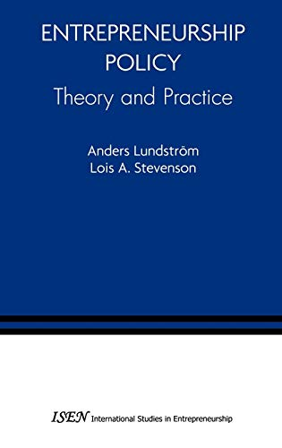 Entrepreneurship Policy: Theory and Practice (International Studies: Anders Lundstrom; Lois