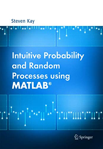 9780387241579: Intuitive Probability And Random Processes Using Matlab