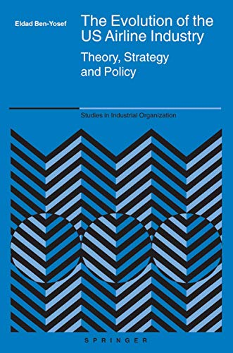 9780387242132: The Evolution of the US Airline Industry: Theory, Strategy and Policy (Studies in Industrial Organization)