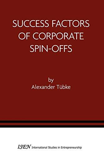 Success Factors of Corporate Spin-Offs (Paperback): Alexander Tubke