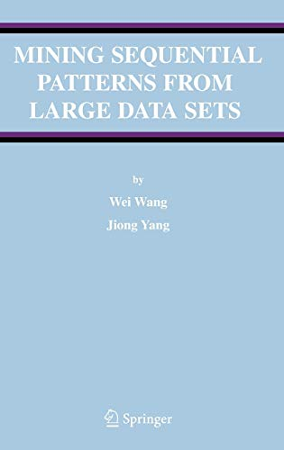 9780387242460: Mining Sequential Patterns from Large Data Sets (Advances in Database Systems)