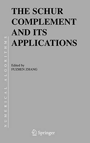 9780387242712: The Schur Complement and Its Applications (Numerical Methods and Algorithms)