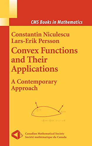 Convex Functions and their Applications: A Contemporary: Constantin Niculescu, Lars-Erik