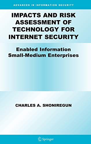 Impacts and Risk Assessment of Technology for Internet Security: Enabled Information Small-Medium ...