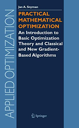 Practical Mathematical Optimization. An Introduction to Basic: JAN SNYMAN