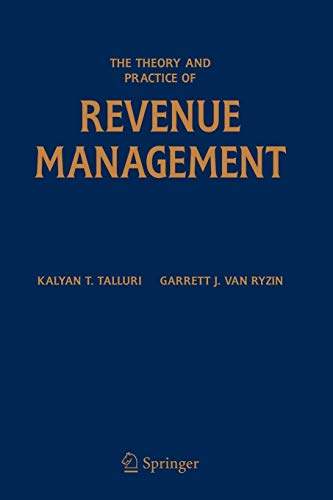 9780387243764: The Theory and Practice of Revenue Management (International Series in Operations Research & Management Science)