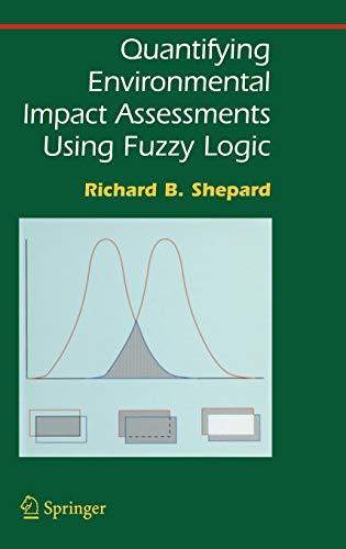 9780387243986: Quantifying Environmental Impact Assessments Using Fuzzy Logic (Springer Series on Environmental Management)