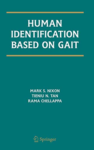 Human Identification Based on Gait (International Series on Biometrics): Mark S. Nixon