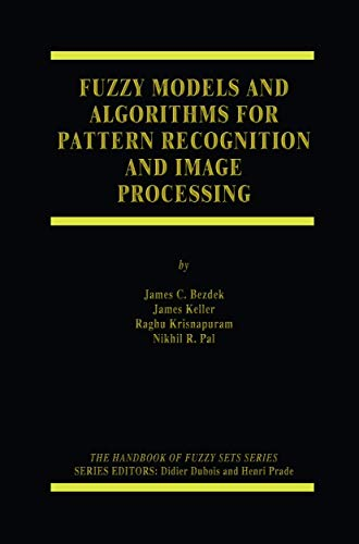 9780387245157: Fuzzy Models and Algorithms for Pattern Recognition and Image Processing (The Handbooks of Fuzzy Sets)