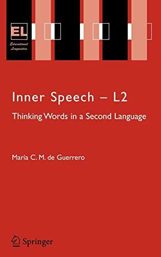 Inner Speech - L2: Thinking Words in a Second Language (Educational Linguistics): Maria C.M. de ...