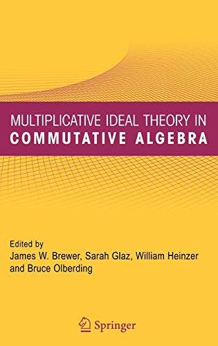 9780387246000: Multiplicative Ideal Theory in Commutative Algebra: A Tribute to the Work of Robert Gilmer