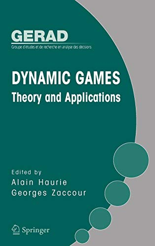 9780387246017: Dynamic Games: Theory and Applications (Gerad 25th Anniversary)