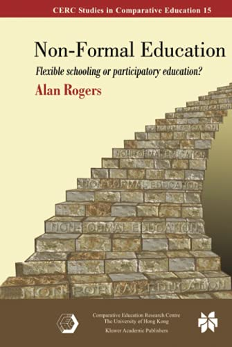 Non-Formal Education: Flexible Schooling or Participatory Education? (CERC Studies in Comparative ...