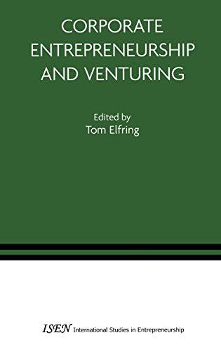 9780387249384: Corporate Entrepreneurship and Venturing (International Studies in Entrepreneurship)