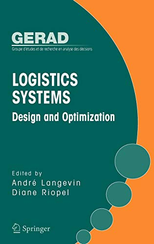 9780387249711: Logistics Systems: Design and Optimization (Gerad 25th Anniversary Series)
