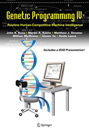 Genetic Programming IV: Routine Human-Competitive Machine Intelligence: Koza, John R.
