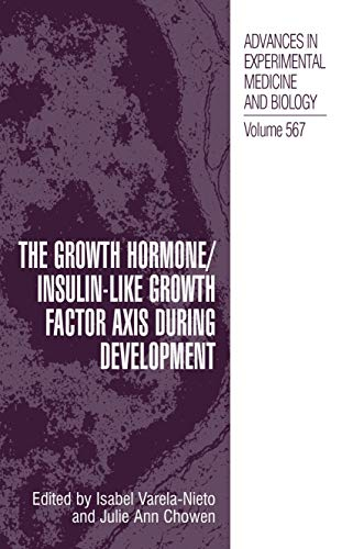 9780387251196: The Growth Hormone/Insulin-Like Growth Factor Axis during Development (Advances in Experimental Medicine and Biology)