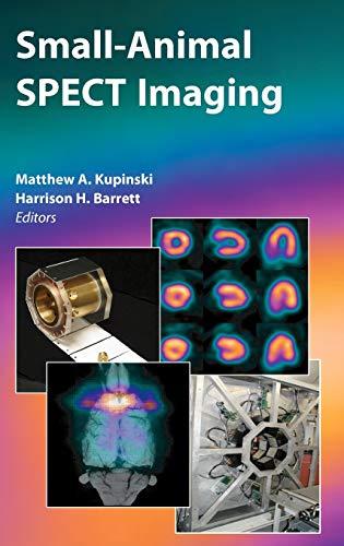 Small-Animal SPECT Imaging: Matthew A. Kupinski
