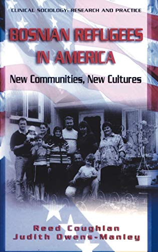 Bosnian Refugees in America: New Communities, New: Coughlan, Reed; Owens-Manley,