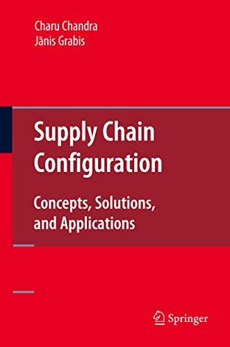 9780387251905: Supply Chain Configuration: Concepts, Solutions, and Applications