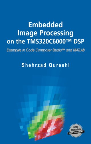 Embedded Image Processing on the TMS320C6000 DSP: Shehrzad Qureshi